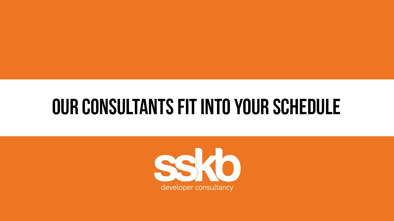 Our consultants fit into your schedule