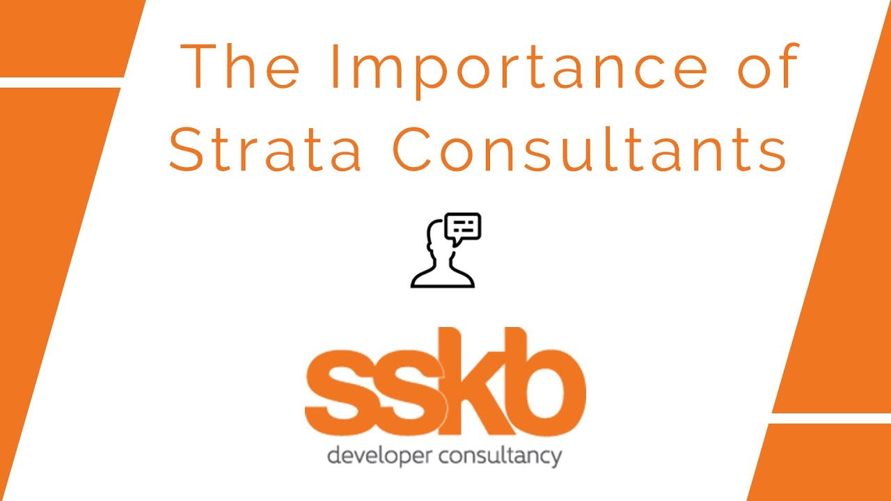 The importance of the strata consultants in your development